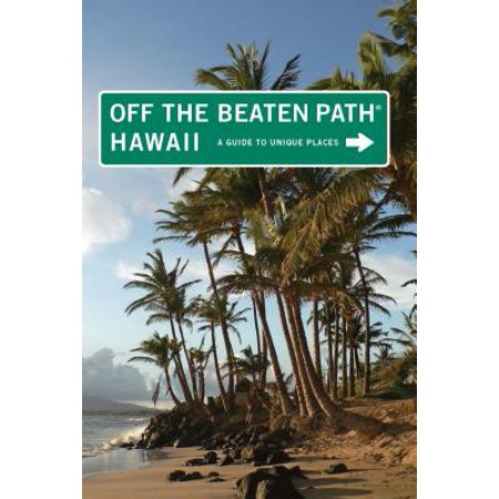 Hawaii Off the Beaten Path® - eBook (Off The Beaten Path Vacations United States)