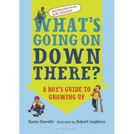 What's Going on Down There? : A Boy's Guide to Growing
