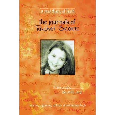 The Journals Of Rachel Scott  A Journey Of Faith At Columbine High