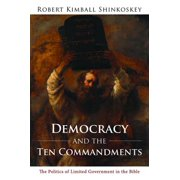 Democracy and the Ten Commandments