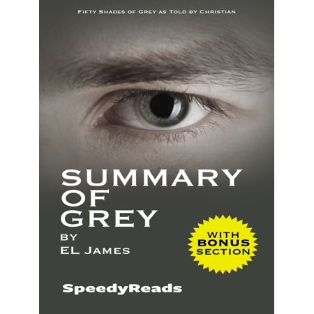 Summary of Grey: Fifty Shades of Grey as Told by Christian -