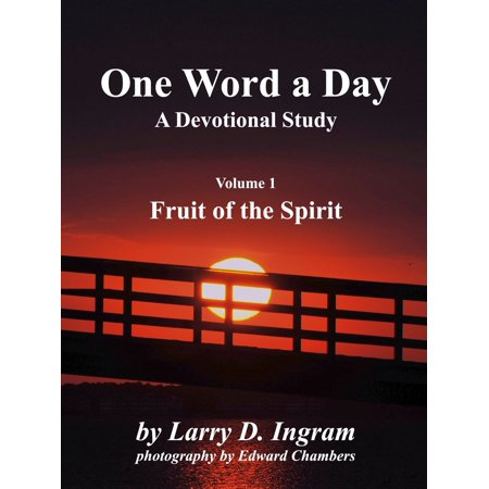 One Word a Day: Devotional Study - vol 1 Fruit of the Spirit -