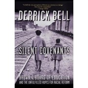 Silent Covenants: Brown V. Board of Education and the Unfulfilled Hopes for Racial Reform (Paperback)