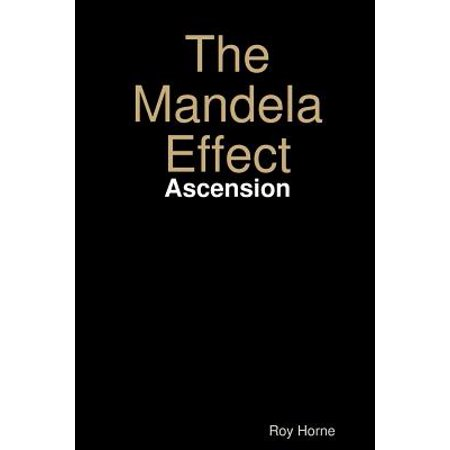 The Mandela Effect : Ascension (Ascension Press Eternity)