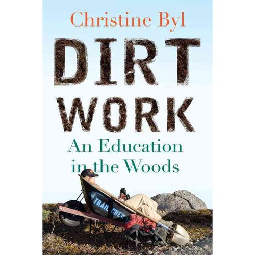 Dirt Work: An Education in the Woods