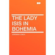 The Lady Isis in Bohemia