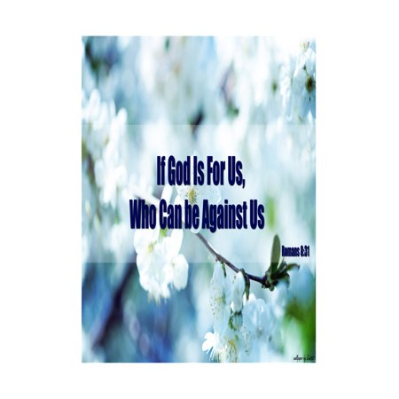 If God Is For Us Who Can Be Against Us Romans 8:31 Scripture Quote White Flower Flowers Picture Inspirational Poster
