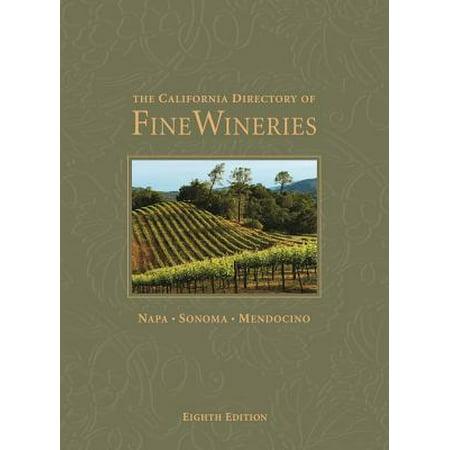 The California Directory of Fine Wineries : Napa, Sonoma, Mendocino