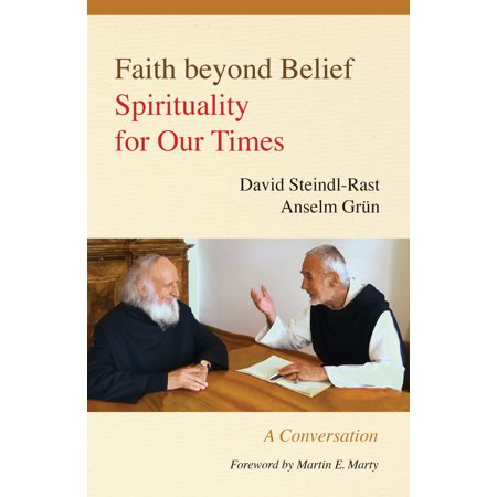 Faith beyond Belief : Spirituality for Our Times