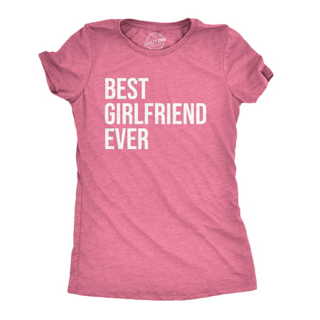 Women's Best Girlfriend Ever T Shirt Funny Sarcastic GF Dating Tee for Women ()