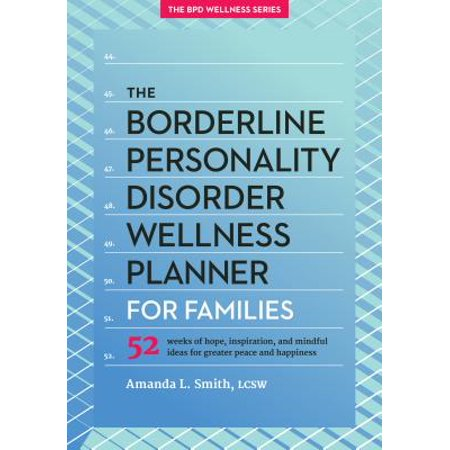 The Borderline Personality Disorder Wellness Planner for Families: 52 Weeks of Hope, Inspiration, and Mindful Ideas for Greater Peace and - Family Ideas For Halloween
