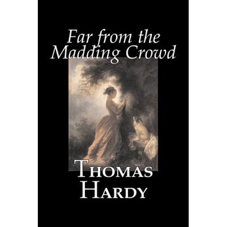 Far from the Madding Crowd by Thomas Hardy, Fiction,