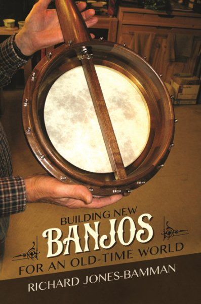 Building New Banjos for an Old-Time World by
