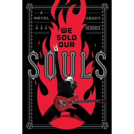 We Sold Our Souls : A Novel (My Best Friend's Exorcism By Grady Hendrix)