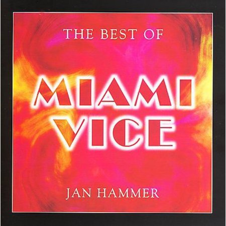 The Best Of Miami Vice (The Best Of Miami Vice)