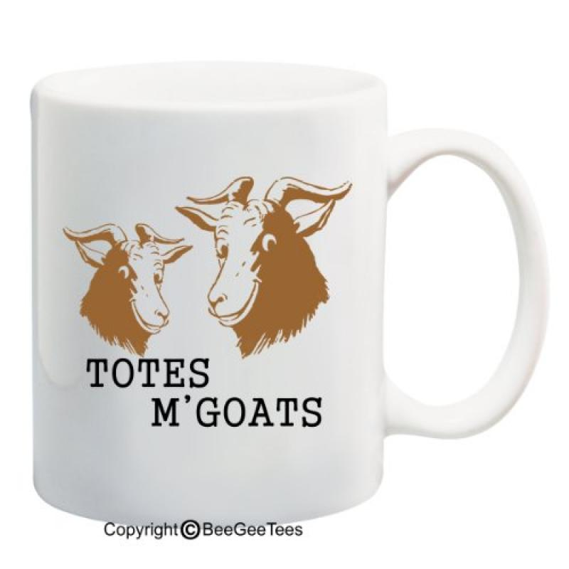 Totes M'Goats - Coffee or Tea Cup 11 or 15 oz Gift Mug by...