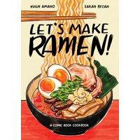 Let's Make Ramen! : A Comic Book Cookbook (Paperback)