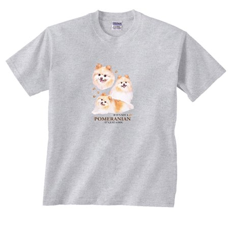 - If It's Not a Pomeranian It's Just a Dog T-Shirt