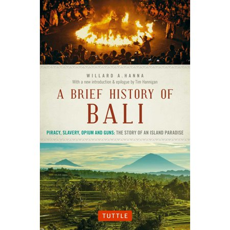 A Brief History Of Bali : Piracy, Slavery, Opium and Guns: The Story of an Island Paradise (Halloween Brief Story)
