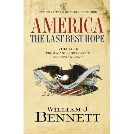 America: The Last Best Hope (Volume I) : From the Age of Discovery to a World at (Best Cover In The World)