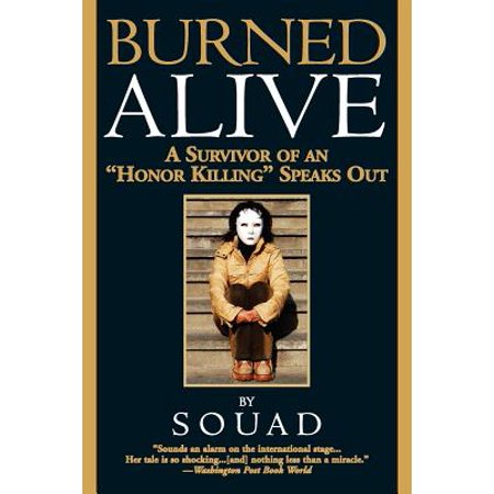 Burned Alive : A Survivor of an