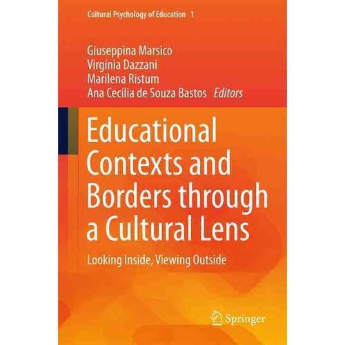 Educational Contexts and Borders Through a Cultural Lens : Looking Inside, Viewing Outside