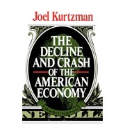 The Decline and Crash of the American Economy (Paperback)