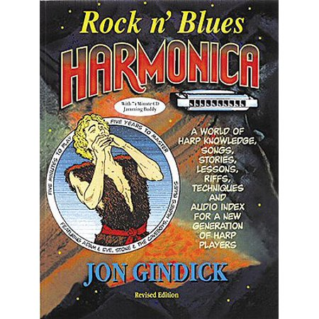 Rock N' Blues Harmonica : Harp Knowledge, Songs, Stories, Lessons, Riffs, Techniques and Audio Index for a New Generation of Harp - Rock Riffs Tab