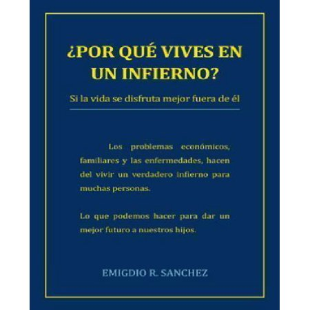 Por Que Vives En Un Infierno?: Si La Vida Se Disfruta Mejor Fuera de El (Spanish Edition) - image 1 de 1