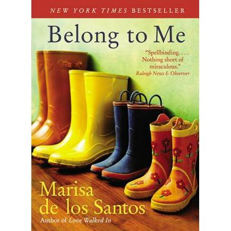 Belong to Me (Belong To Me Marisa De Los Santos)