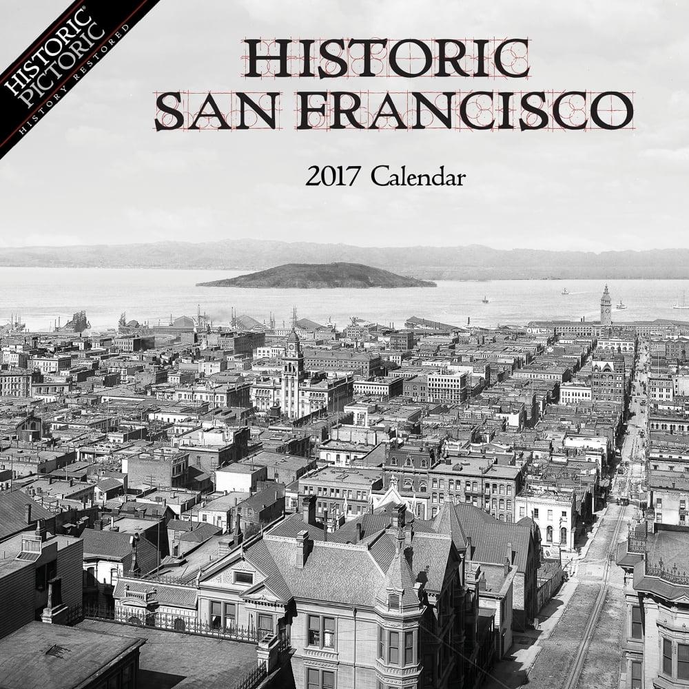 Historic San Francisco Wall Calendar, 2017 San Francisco by Historic Pictoric