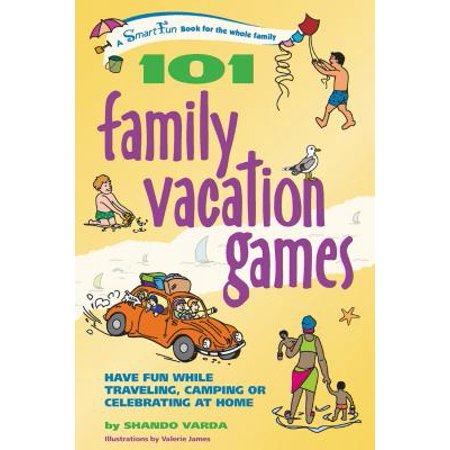 101 family vacation games : have fun while traveling, camping, or celebrating at home: (Best Way To Hide Money While Traveling)