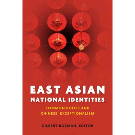 East Asian National Identities  Common Roots And Chinese Exceptionalism