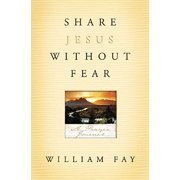 Share Jesus Without Fear Journal : A Prayer Journal