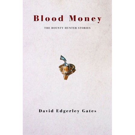 Blood Money: The Collected Placido Geist Bounty Hunter Stories - eBook](Dog The Bounty Hunter Costume Accessories)