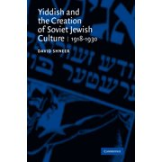 Yiddish and the Creation of Soviet Jewish Culture : 1918 1930