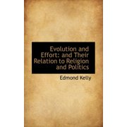 Evolution and Effort : And Their Relation to Religion and Politics