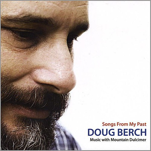 Doug Berch Songs From My Past-Music with Mountain Dulcimer [CD] by