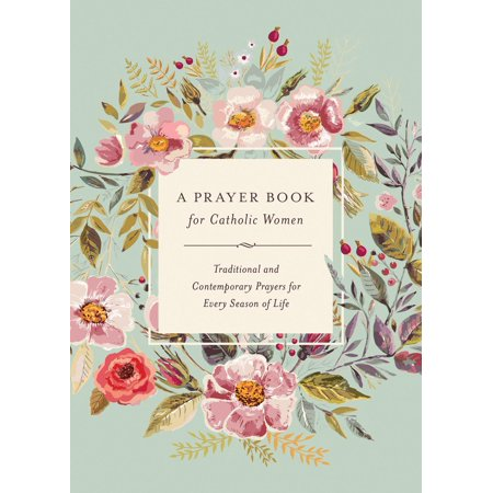 A Prayer Book for Catholic Women (Hardcover) (Catholic Halloween Prayer)