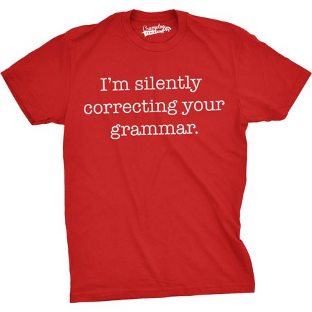 Crazy Dog Tshirts   Mens Silently Correcting Your Grammar Funny T Shirt Nerdy Sarcastic Tee For Guys