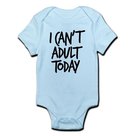 CafePress - I Can't Adult Today Infant Bodysuit - Baby Light Bodysuit (Adut Baby)