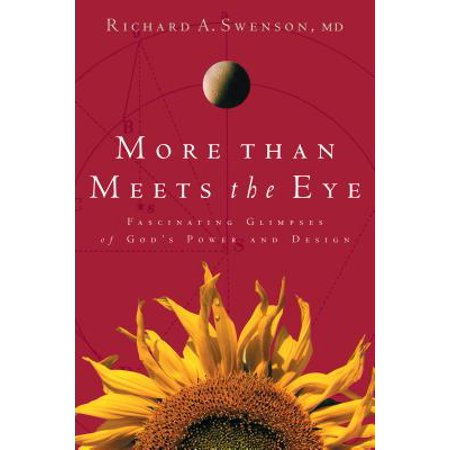 More Than Meets the Eye : Fascinating Glimpses of God's Power and