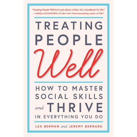 Master Well (Treating People Well : How to Master Social Skills and Thrive in Everything You)