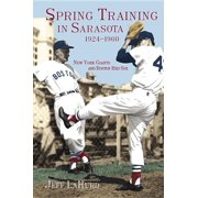 Spring Training in Sarasota, 1924-1960 : New York Giants and Boston Red Sox