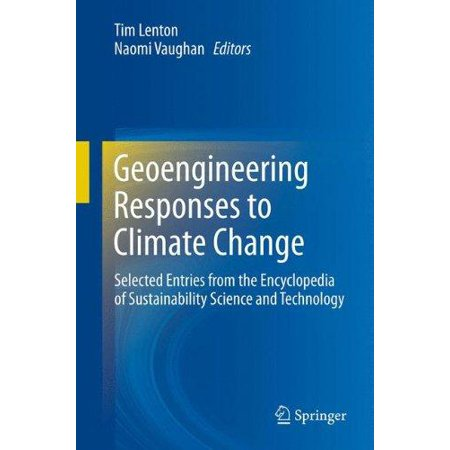 Geoengineering Responses To Climate Change  Selected Entries From The Encyclopedia Of Sustainability Science And Technology