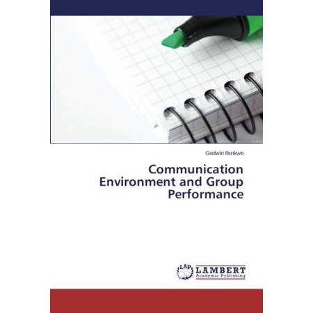 Communication Environment And Group Performance