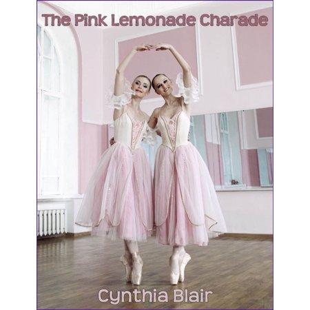 The Pink Lemonade Charade - eBook