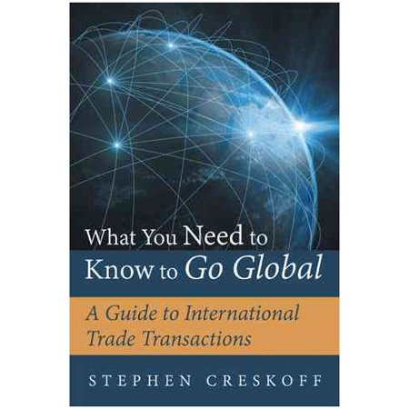 What You Need To Know To Go Global  A Guide To International Trade Transactions