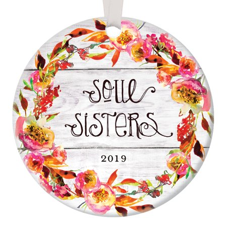 Soul Sisters 2019, Best Friends Christmas Ornament Keepsake Women Ladies Friend for Life Friendship Bestie BFF Gal Pal Love Rustic Present Ceramic 3
