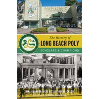 The History of Long Beach Poly (Paperback)